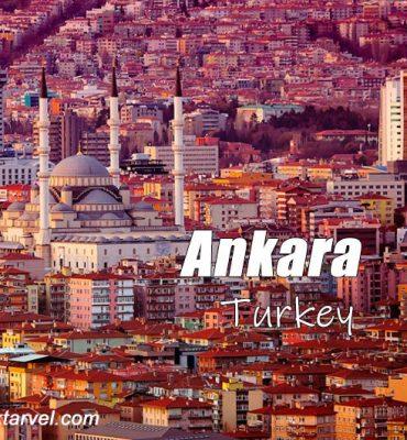 آنکارا پایتخت ترکیه به همراه معرفی 9 جاذبه گردشگری آن